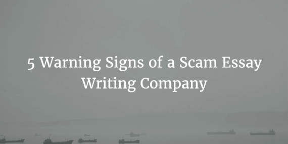 5 Warning Signs of a Scam Essay Writing Company